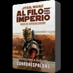 Star Wars: Al filo del Imperio. Mazo de especialización: Pistolero a sueldo Guardaespaldas