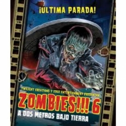 Zombies!!! 6: A Dos Metros Bajo Tierra
