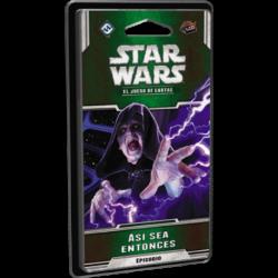 Así sea entonces - Star Wars: El juego de cartas