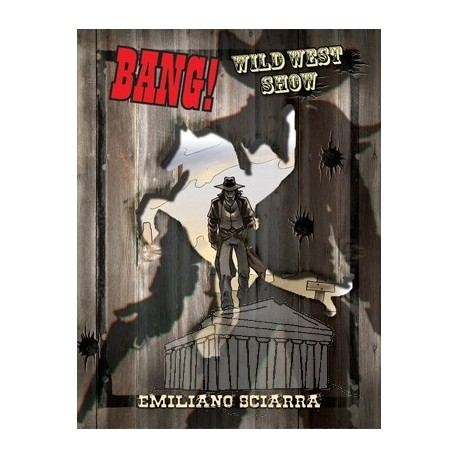 Bang!: Wild West Show. Emiliano Sciarra