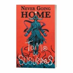 Never Going Home - Tomo De Susurros
