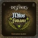 Destinies: Myths and Folklore
